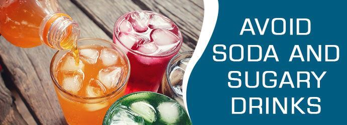Avoid Soda And Sugary Drinks